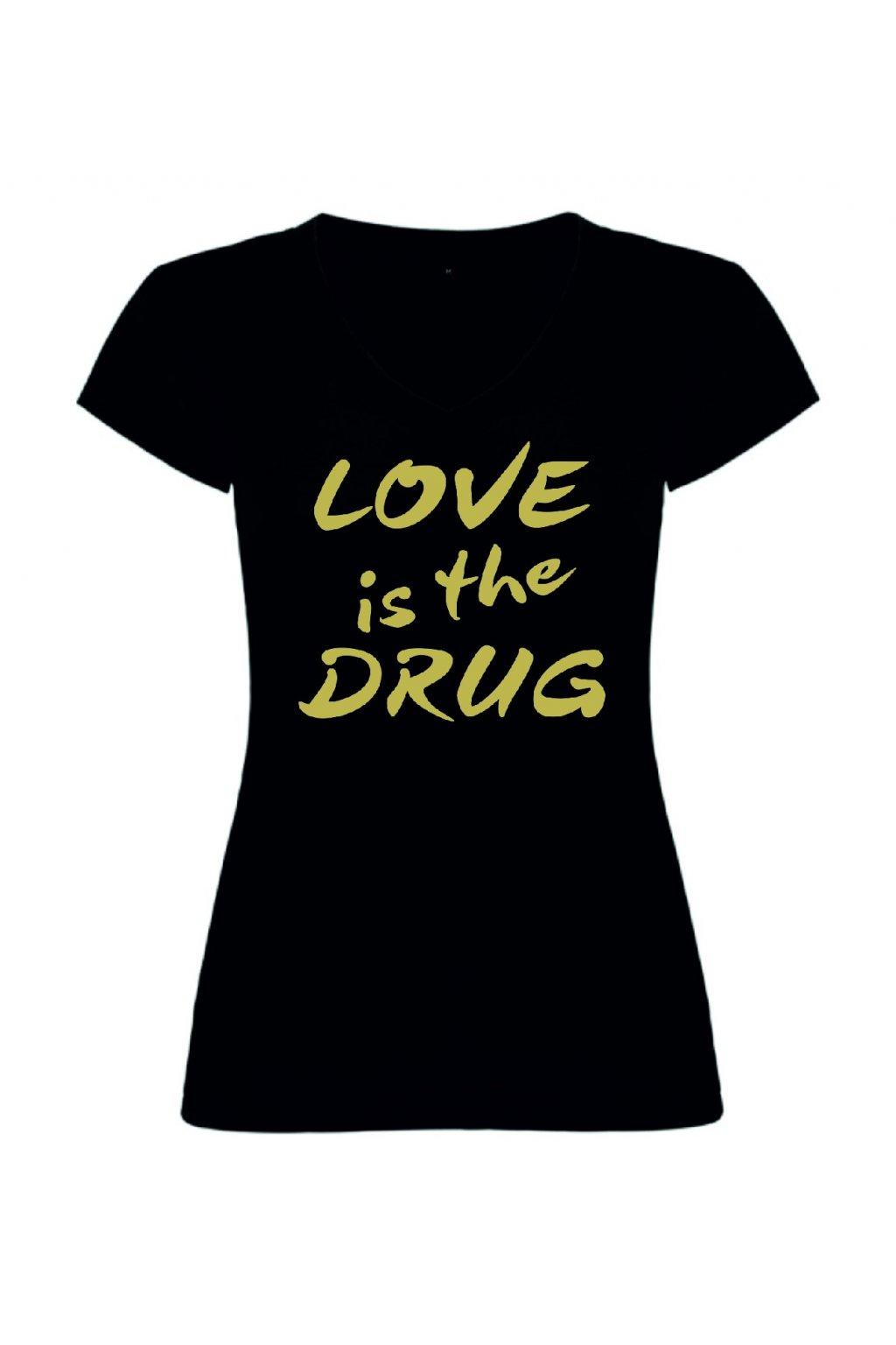 Love is the drug - véčko (V)