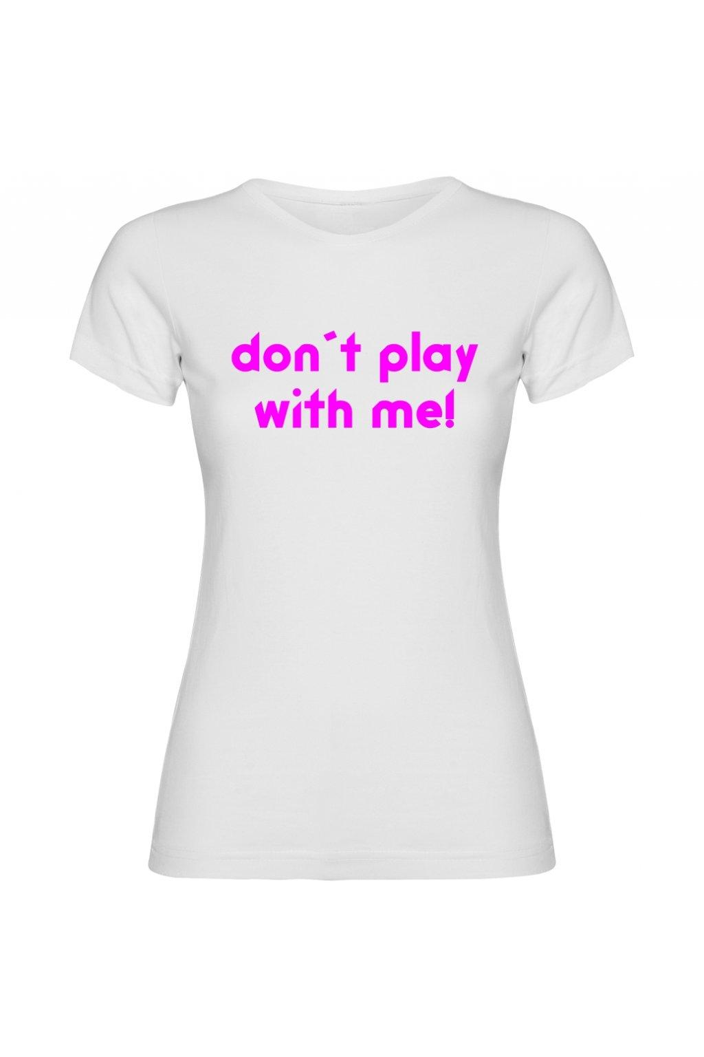 don´t play with me bílá