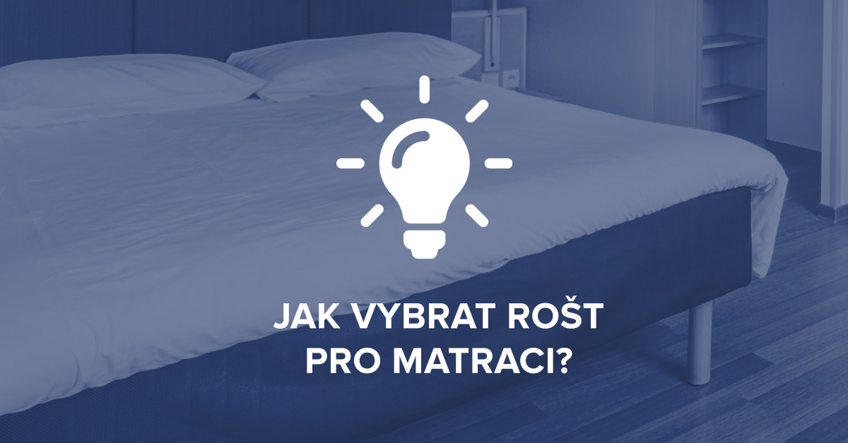 Jak vybrat rošt pro matraci?