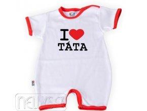 Baby Dejna Body kr. rukáv s nohavičkami I Love Táta