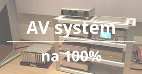 Máte správně postavený AV systém? Zkontrolujte si to!