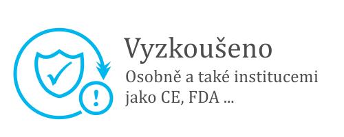 VYZKOUŠENO - osobně a také institucemi jako CE, FDA...
