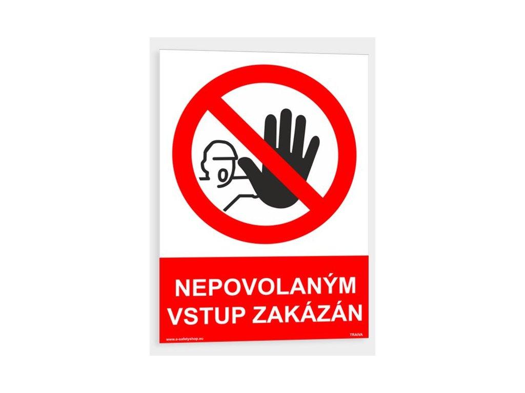 BEZPEČNOSTNÍ ZNAČENÍ nepovolaným vstup zakázán