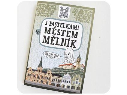 S pastelkami městem Mělník