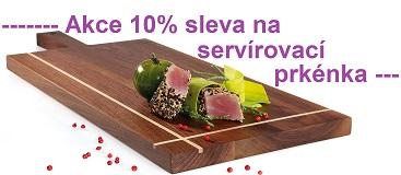 Akce na servírovací prkénka 10 % sleva