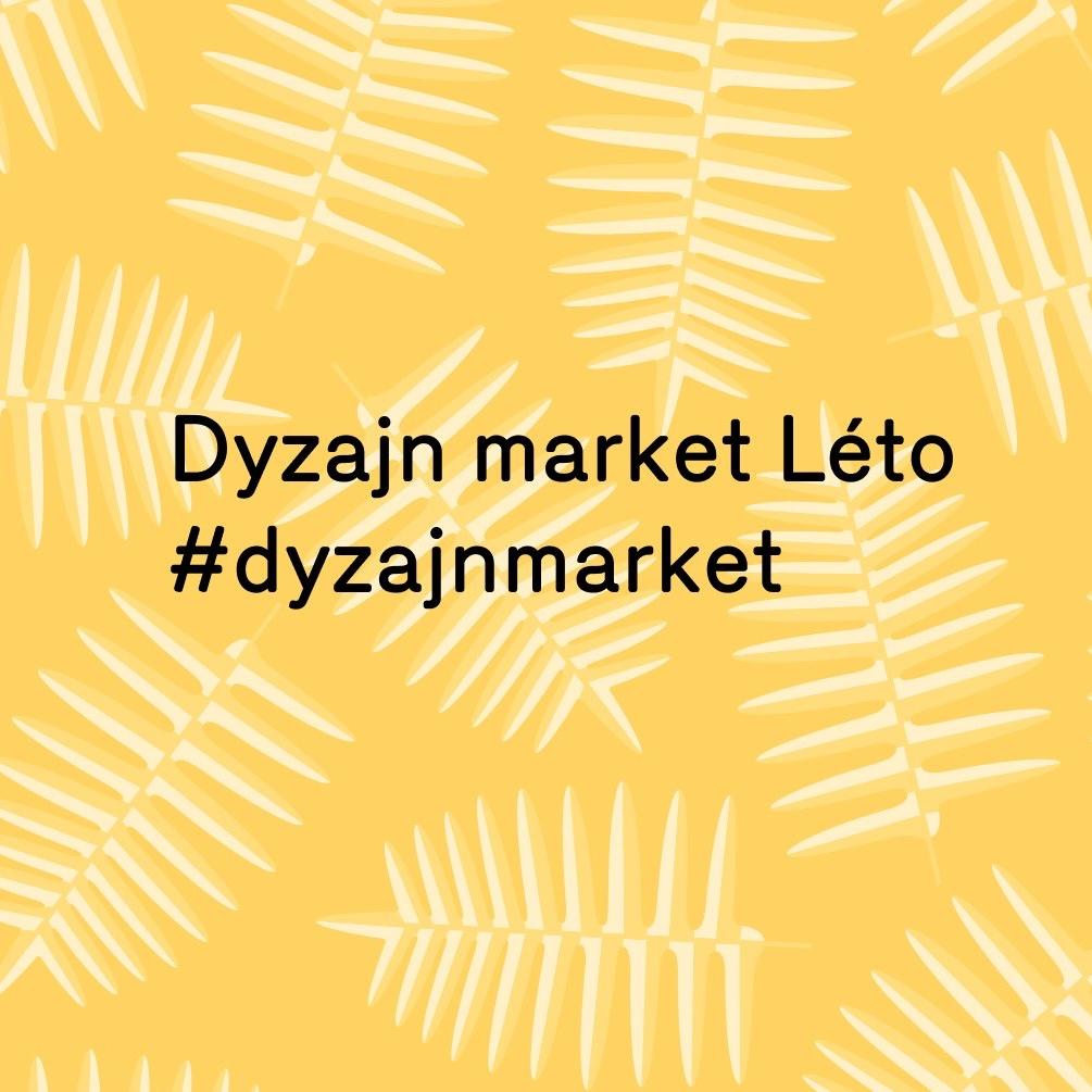 Budeme součástí letního Dyzajn Marketu v Praze