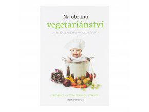 VÝPRODEJ!!!Kniha Na obranu vegetariánství Roman Pawlak