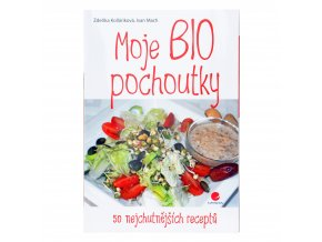 Kniha Moje BIO pochoutky Z.Kolláriková, I. Mach