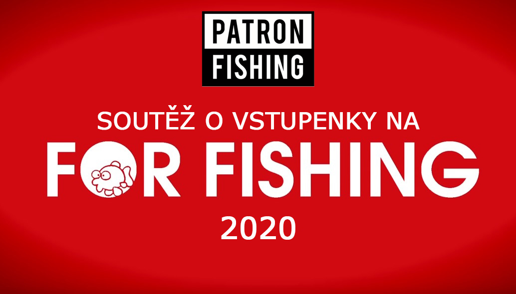 SOUTĚŽ O VSTUPENKY NA FOR FISHING 2020