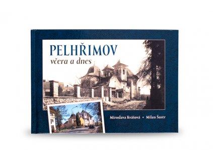 Kniha - Pelhřimov  včera a dnes