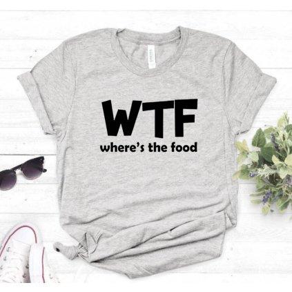 Dámské tričko s potiskem WTF FashionEU - ŠEDÁ SL