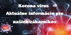 Korona vírus - aktuálne informácie pre našich zákazníkov