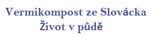 Vermikompost ze Slovácka