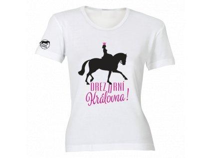 Tričko Drezurní Královna  tričko s potiskem