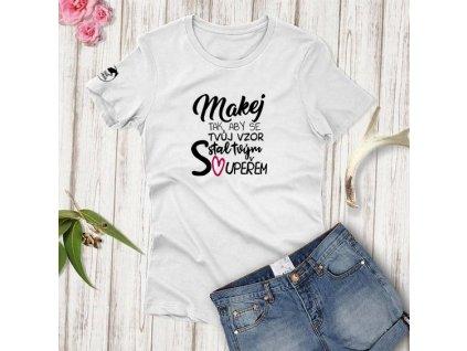Tričko - Makej