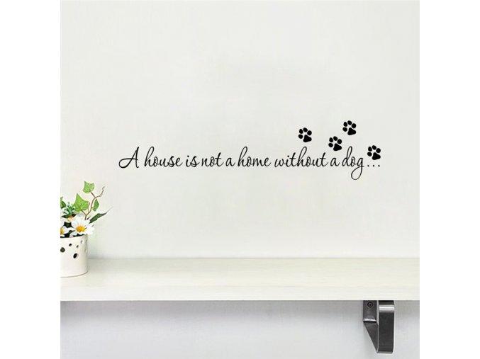 samolepiaca tapeta dekoracna samolepka na stenu vinylova nalepka dom bez psa neni domov dizajn dekoracia nahlad stylovydomov
