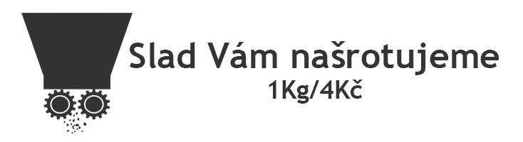 Slad Vám našrotujeme - 1Kg/4Kč