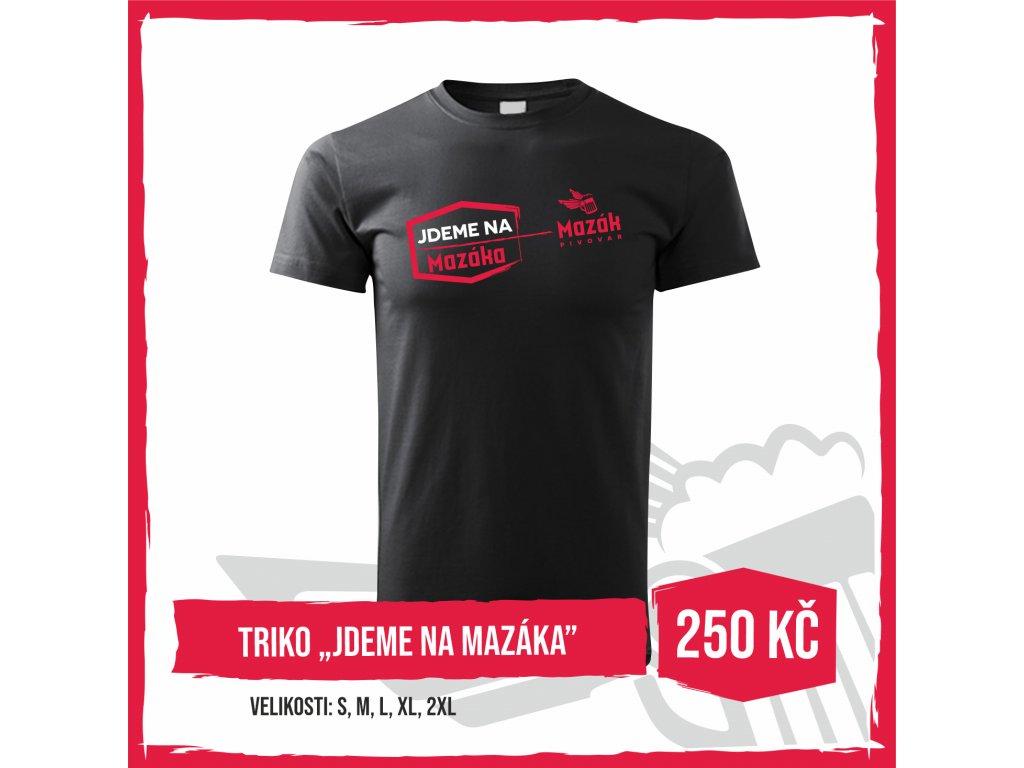 "Triko ""Jdeme na Mazáka"""