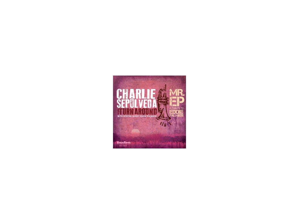 CD: Charlie Sepúlveda - Mr. EP – A Tribute to Eddie Palmieri
