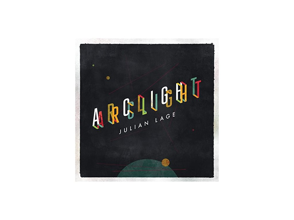 CD: Julian Lage – Arclight
