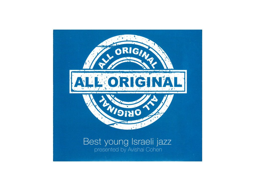 CD: Various All Original - Best Young Israeli Jazz (Presented by Avishai Cohen)