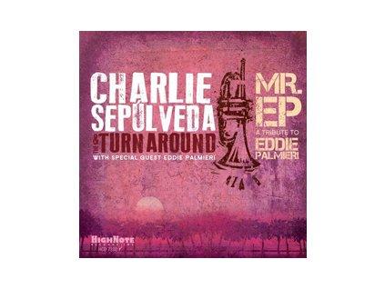 Charlie Sepúlveda - Mr. EP – A Tribute to Eddie Palmieri