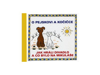 """O Pejskovi a kočičce """"Jak hráli divadlo a co bylo na Mikuláše"""""""