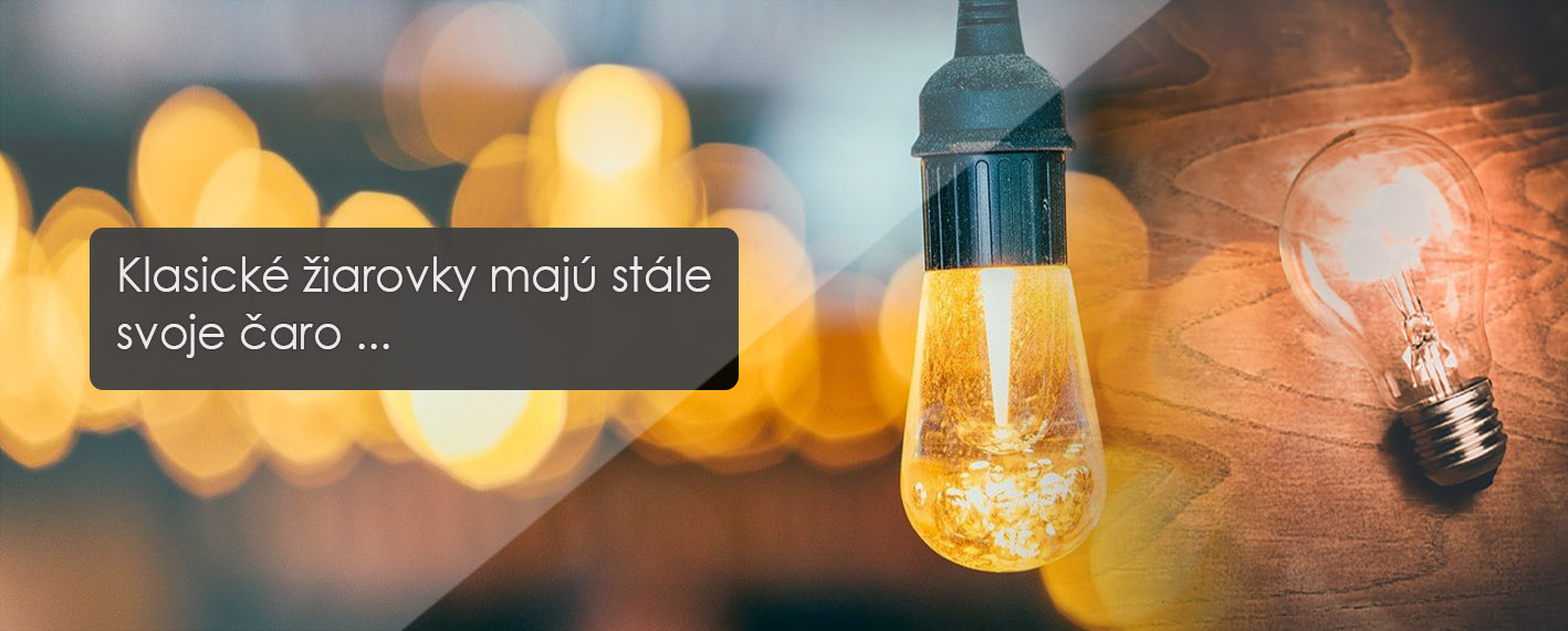 Aj klasické žiarovky majú svoje čaro