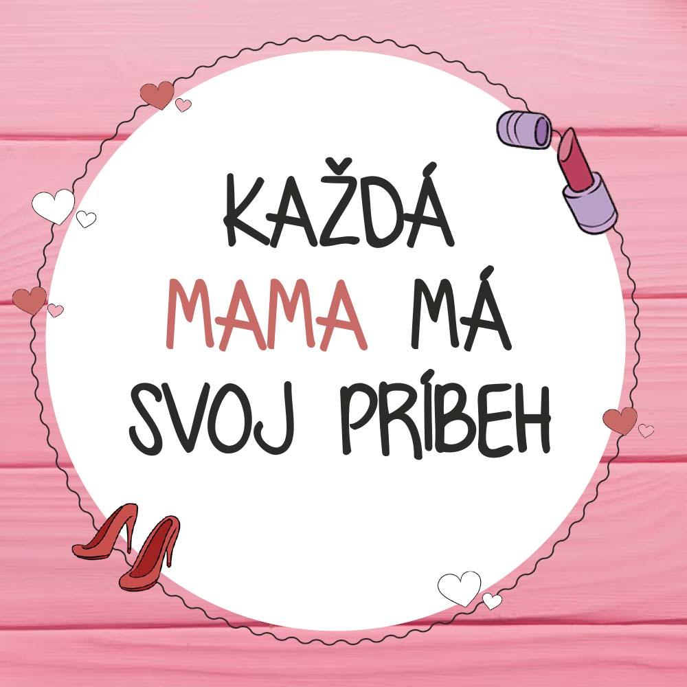 Každá mama má svoj príbeh