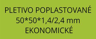 Pletivo poplastované 50*50*1,4/2,4mm EKONOMICKÉ