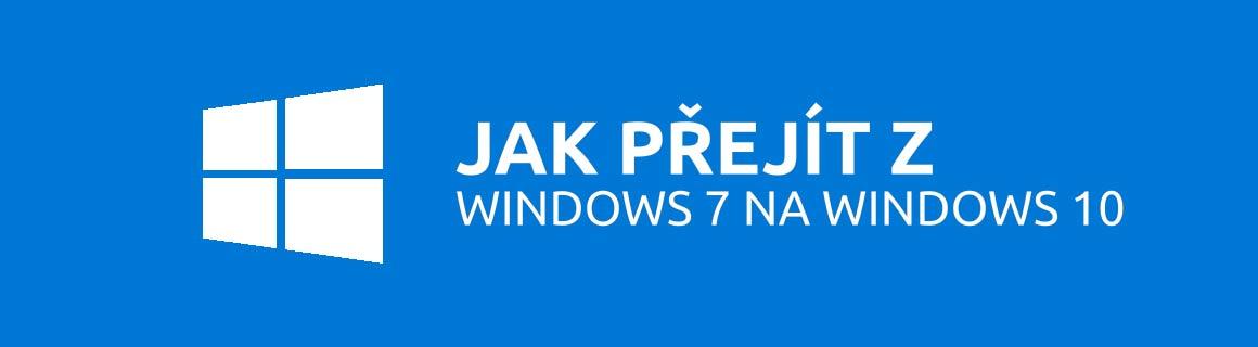 Podpora Windows 7 končí. Jak přejít na Windows 10?