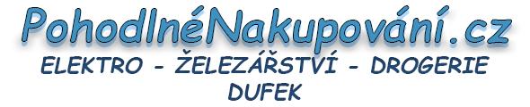 PohodlnéNakupování.cz - ELEKTRO - ŽELEZÁŘSTVÍ - DROGERIE DUFEK