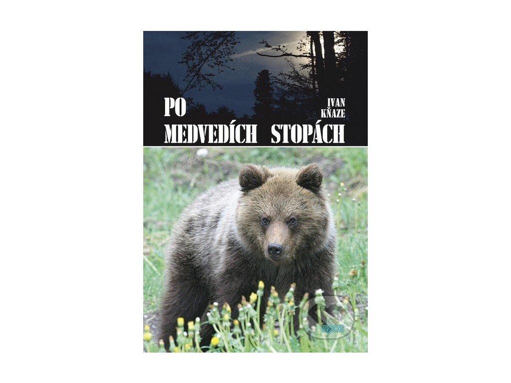 Po medvedích stopách - Ivan Kňaze