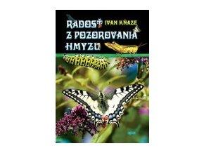 Radosť z pozorovania hmyzu - Ivan Kňaze