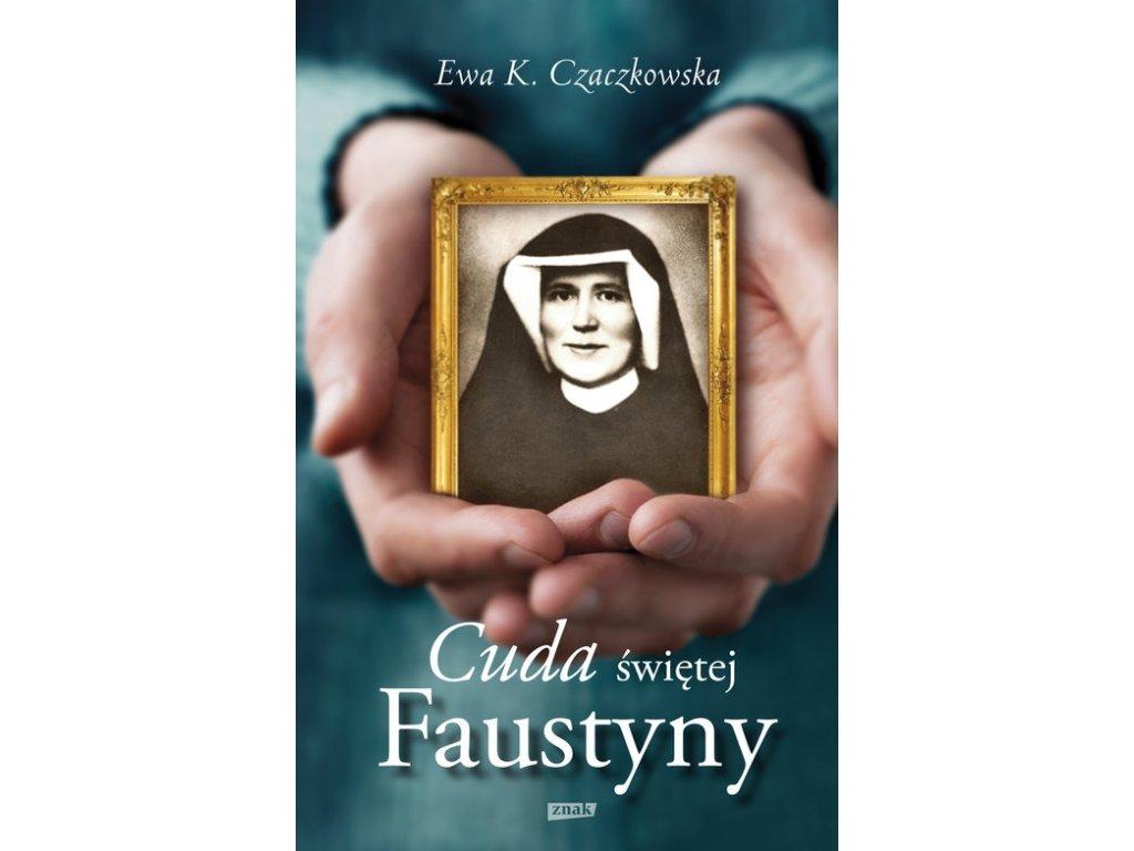 Cuda świętej Faustyny