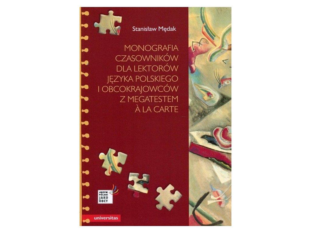 Monografia czasowników dla lektorów języka polskiego i obcokrajowców z megatestem á la carte