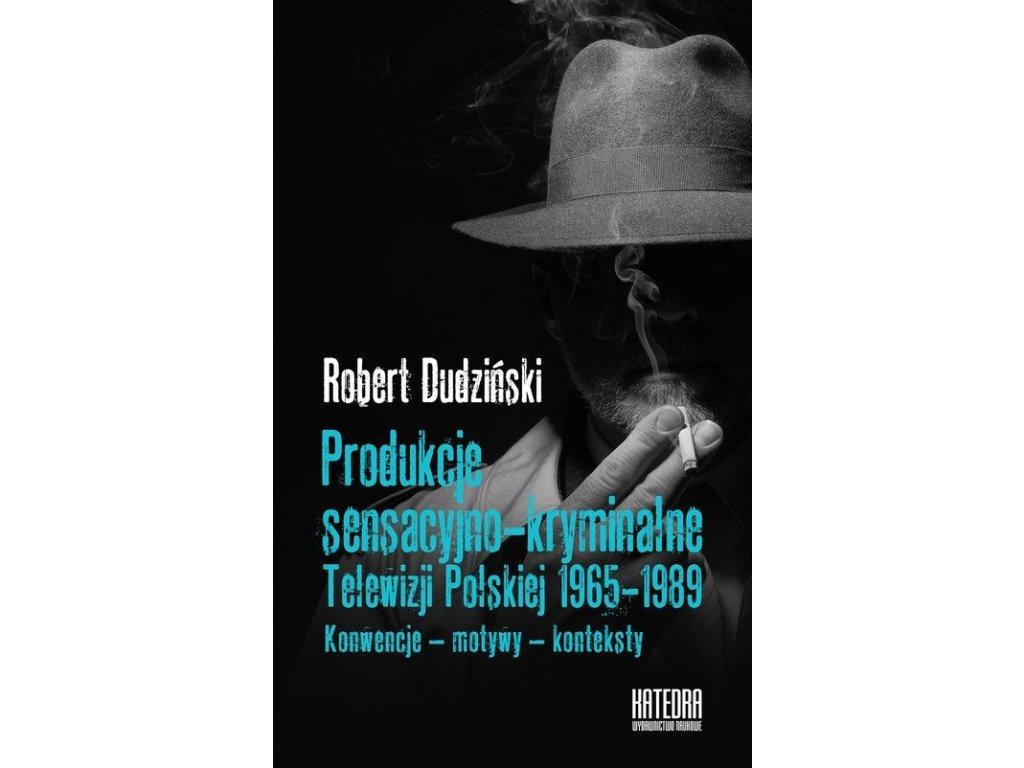 Produkcje sensacyjno-kryminalne Telewizji Polskiej 1965-1989