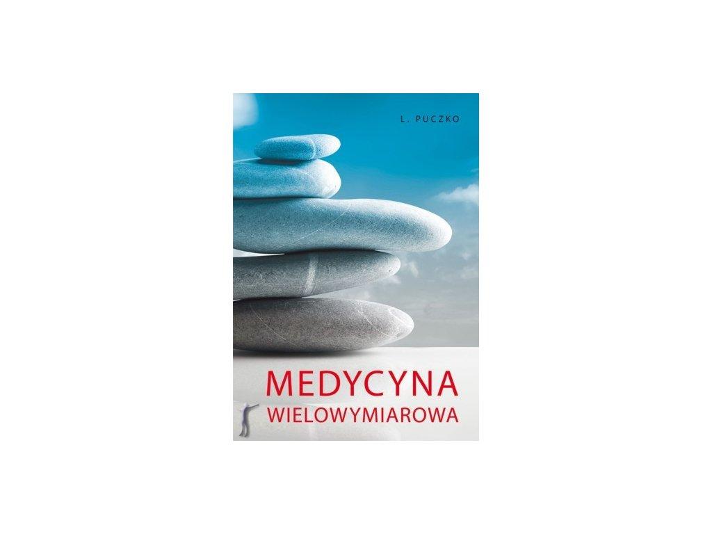 Medycyna wielowymiarowa System diagnozowania i samouzdrawiania człowieka