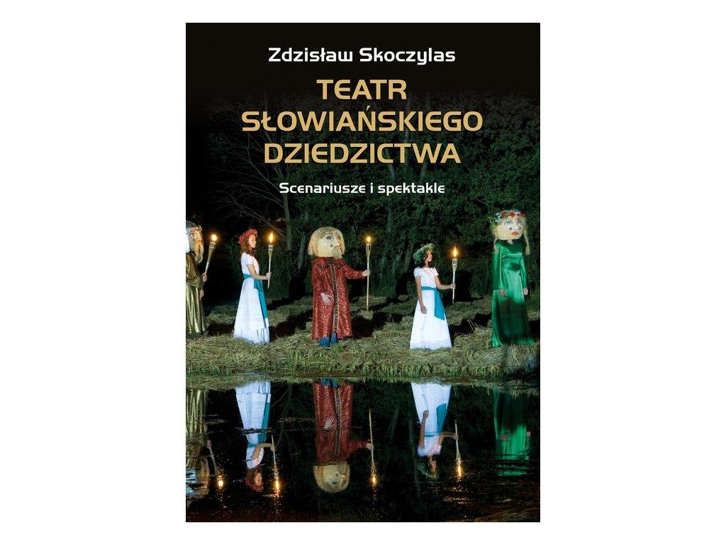 Teatr słowiańskiego dziedzictwa