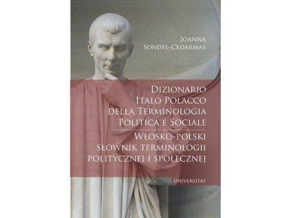 Dizionario italo polacco della terminologia politica e sociale / Włosko-polski słownik terminologii politycznej i społecznej