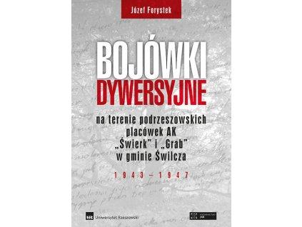 """Bojówki dywersyjne na terenie podrzeszowskich placówek AK """"Świerk"""" i """"Grab"""" w gminie Świlcza 1943-1947"""