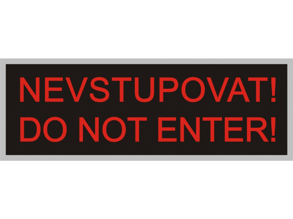 Nevstup! do not enter! 350x118