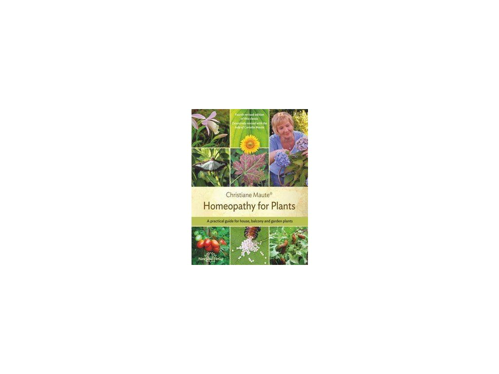 0011023 christiane maute homeopathy for plants fourth revised edition of this classic