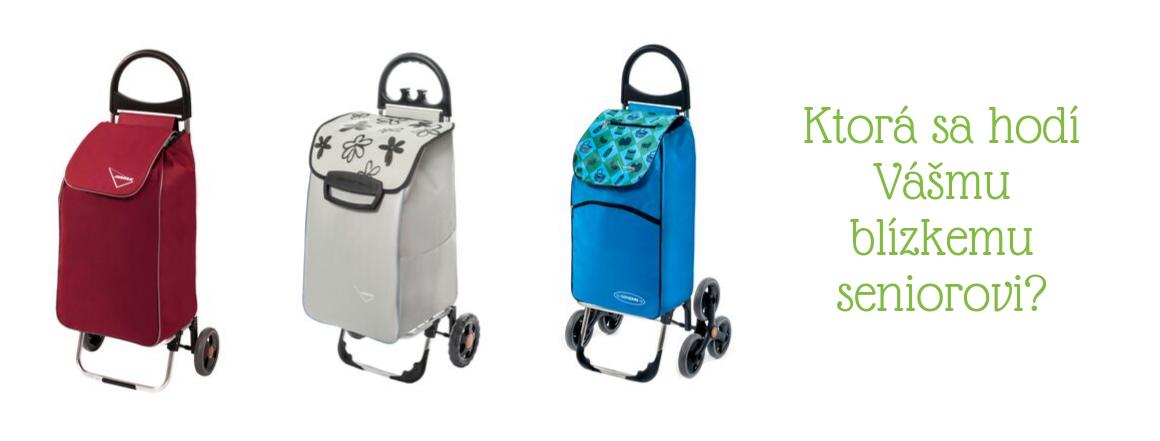 Ktorá nákupná taška na kolieskach sa hodí Vášmu blízkemu seniorovi?
