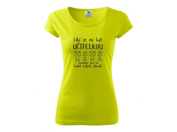 triko návrh líbí se mi učitelkou