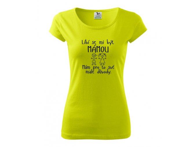 líbí se mi být mámou triko