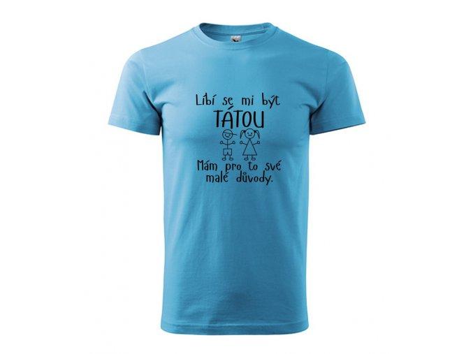 líbí se mi být tátou triko