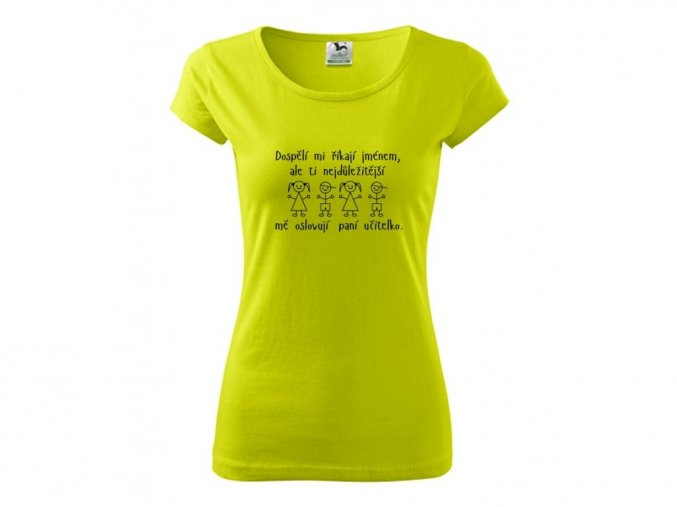 triko Oslovují mě paní učitelko.