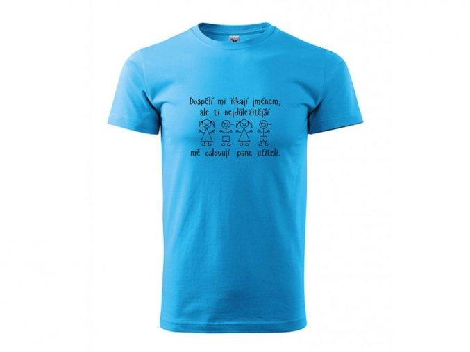triko Oslovují mě pane učiteli.