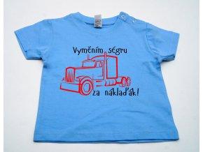 Dětské triko Vyměním ségru za náklaďák